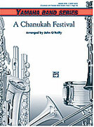 Cover icon of A Chanukah Festival sheet music for concert band (full score) by Anonymous and John O'Reilly