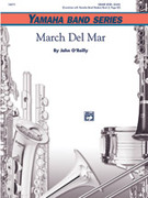 Cover icon of March Del Mar sheet music for concert band (full score) by John O'Reilly