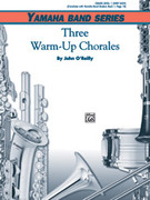 Cover icon of Three Warm-Up Chorales sheet music for concert band (full score) by John O'Reilly