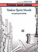 Cover icon of Yankee Spirit March sheet music for concert band (full score) by Anonymous and John O'Reilly, beginner