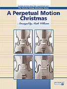 Cover icon of A Perpetual Motion Christmas (COMPLETE) sheet music for string orchestra by Anonymous and Mark Williams, beginner