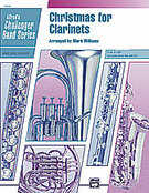 Cover icon of Christmas for Clarinets (COMPLETE) sheet music for concert band by Anonymous and Mark Williams, easy