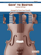 Cover icon of Goin' to Boston (COMPLETE) sheet music for string orchestra by Carrie Lane Gruselle