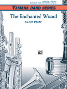 Cover icon of The Enchanted Wizard sheet music for concert band (full score) by John O'Reilly, beginner skill level