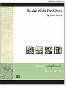 Cover icon of Garden of the Black Rose sheet music for concert band (full score) by Robert Sheldon