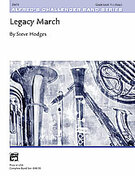 Cover icon of Legacy March sheet music for concert band (full score) by Steve Hodges