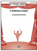 Cover icon of A Christmas Couplet sheet music for concert band (full score) by Anonymous and Robert Sheldon