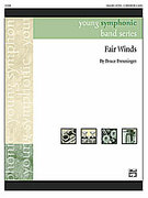 Cover icon of Fair Winds sheet music for concert band (full score) by Bruce Preuninger