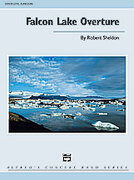 Cover icon of Falcon Lake Overture sheet music for concert band (full score) by Robert Sheldon