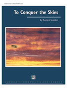 Cover icon of To Conquer the Skies (COMPLETE) sheet music for concert band by Robert Sheldon