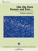 Cover icon of Like the Stars Forever and Ever ... sheet music for concert band (full score) by Charles Booker, advanced concert band (full score)