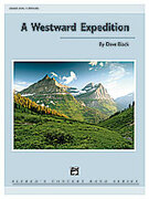 Cover icon of A Westward Expedition sheet music for concert band (full score) by Dave Black, easy/intermediate skill level