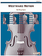 Cover icon of Westward Motion (COMPLETE) sheet music for string orchestra by Doug Spata