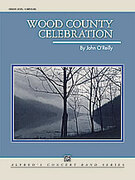 Cover icon of Wood County Celebration sheet music for concert band (full score) by John O'Reilly, easy/intermediate