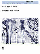 Cover icon of The Ash Grove sheet music for concert band (full score) by Anonymous and Mark Williams