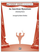 Cover icon of An American Hymntune (COMPLETE) sheet music for concert band by Anonymous and Robert Sheldon, beginner concert band