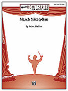 Cover icon of March Mixolydian sheet music for concert band (full score) by Robert Sheldon