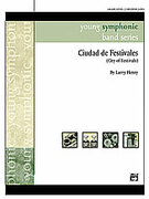 Cover icon of Ciudad de Festivales (COMPLETE) sheet music for concert band by Larry Henry