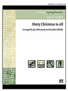 Cover icon of Merry Christmas to All sheet music for concert band (full score) by Anonymous, Jay Althouse and John O'Reilly