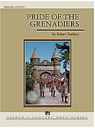 Cover icon of Pride of the Grenadiers sheet music for concert band (full score) by Robert Sheldon