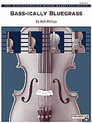 Cover icon of Bass-ically Bluegrass sheet music for string orchestra (full score) by Bob Phillips