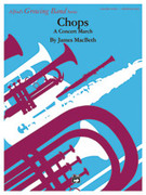 Cover icon of Chops (COMPLETE) sheet music for concert band by James MacBeth, easy