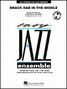 Cover icon of Smack Dab In The Middle (COMPLETE) sheet music for jazz band by Charles Calhoun and Rick Stitzel, intermediate jazz band
