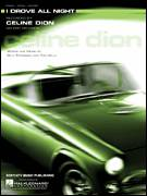 Cover icon of I Drove All Night sheet music for voice, piano or guitar by Celine Dion, intermediate skill level