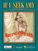 Cover icon of If U Seek Amy sheet music for voice, piano or guitar by Britney Spears, Alexander Kronlund, Johan Schuster, Max Martin and Savan Kotecha, intermediate