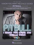 Cover icon of I Know You Want Me (Calle Ocho) sheet music for voice, piano or guitar by Pitbull and Armando Perez, intermediate voice, piano or guitar