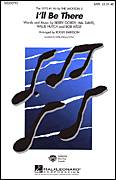 Cover icon of I'll Be There sheet music for choir (SATB: soprano, alto, tenor, bass) by Berry Gordy, Bob West, Hal Davis, Willie Hutch, Michael Jackson, Roger Emerson and The Jackson 5, intermediate skill level