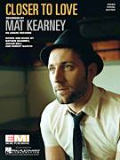 Cover icon of Closer To Love sheet music for voice, piano or guitar by Mat Kearney, Josiah Bell, Mathew Kearney and Robert Marvin, intermediate skill level