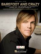 Cover icon of Barefoot And Crazy sheet music for voice, piano or guitar by Jack Ingram, Ben Hayslip, Dallas Davidson and Rhett Akins, intermediate skill level