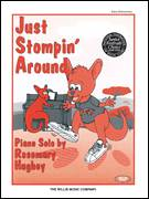 Cover icon of Just Stompin' Around sheet music for piano solo (elementary) by Rosemary Hughey, beginner piano (elementary)
