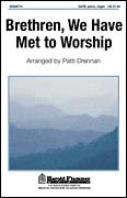 Cover icon of Brethren, We Have Met To Worship sheet music for choir (SATB: soprano, alto, tenor, bass) by Patti Drennan and George Atkins, intermediate