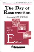 Cover icon of The Day Of Resurrection sheet music for choir (SATB) by Patti Drennan, intermediate choir (SATB)