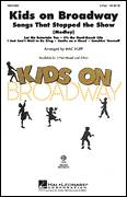 Cover icon of Kids On Broadway: Songs That Stopped The Show (Medley) sheet music for choir (2-Part) by Mac Huff, intermediate duet