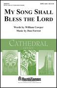Cover icon of My Song Shall Bless The Lord sheet music for choir (SATB: soprano, alto, tenor, bass) by Dan Forrest and William Cowper, intermediate