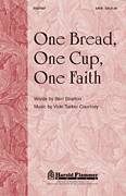 Cover icon of One Bread, One Cup, One Faith sheet music for choir (SATB) by Vicki Tucker Courtney and Bert Stratton