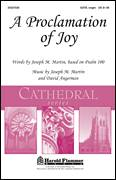 Cover icon of A Proclamation Of Joy sheet music for choir (SATB) by Joseph M. Martin and David Angerman, intermediate