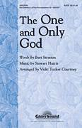 Cover icon of The One And Only God sheet music for choir (SATB: soprano, alto, tenor, bass) by Vicki Tucker Courtney, Bert Stratton and Stewart Harris, intermediate