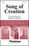 Cover icon of Song Of Creation sheet music for choir (SATB: soprano, alto, tenor, bass) by Joseph M. Martin, intermediate