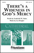 Cover icon of There's A Wideness In God's Mercy sheet music for choir (SATB: soprano, alto, tenor, bass) by Lee Dengler and Frederick W. Faber, intermediate
