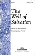 Cover icon of The Well Of Salvation sheet music for choir (SATB) by Stan Pethel and Bert Stratton