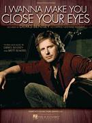 Cover icon of I Wanna Make You Close Your Eyes sheet music for voice, piano or guitar by Dierks Bentley and Brett Beavers, intermediate skill level