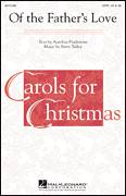 Cover icon of Of The Father's Love sheet music for choir (SATB) by Barry Talley and Christina Rosetti, Christmas carol score, intermediate choir (SATB)