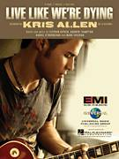 Cover icon of Live Like We're Dying sheet music for voice, piano or guitar by Kris Allen, Andrew Frampton, Mark Sheehan and Steve Kipner, intermediate skill level