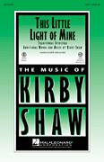 Cover icon of This Little Light Of Mine sheet music for choir (SATB: soprano, alto, tenor, bass) by Kirby Shaw, intermediate skill level