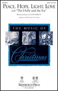 Cover icon of Peace, Hope, Light, Love (with The Holly And The Ivy) sheet music for choir (SATB) by John Purifoy