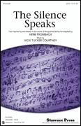 Cover icon of The Silence Speaks sheet music for choir (SATB: soprano, alto, tenor, bass) by Vicki Tucker Courtney and Herb Frombach, intermediate skill level